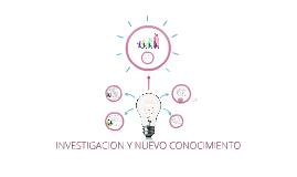 INVESTIGACION Y NUEVO CONOCIMIENTO