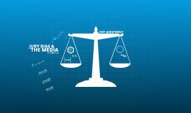 CMN279; Oral Presentation - Jury Bias & the Media