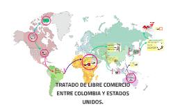 TRATADO DE LIBRE COMERCIO ENTRE COLOMBIA Y ESTADOS UNIDOS.