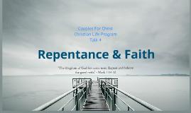 CLP Talk 4: Repentance & Faith