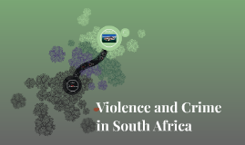 Violence and Crime in South Africa
