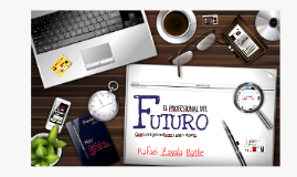 El profesional del Futuro - JDG/Jun-2017