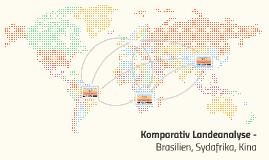 Komparativ Landeanalyse - Brasilien, Sydafrika, Kina