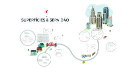 SUPERFÍCIES & SERVIDÃO