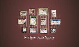 Nurture Beats Nature