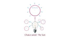 Choice under The Sun