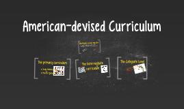 American-devised Curriculum