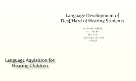 Language Development of Deaf/Hard of Hearing Students