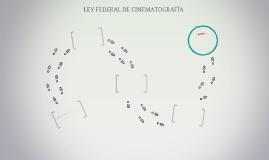 LEY FEDERAL DE CINEMATOGRAFÍA