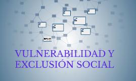 POBREZA, VULNERABILIDAD Y EXCLUSIÓN SOCIAL
