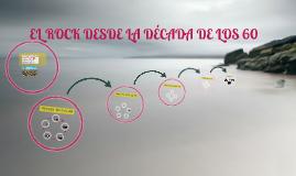 EL ROCK DESDE LA DÉCADA DE LOS 60