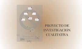 Copy of Copy of PROYECTO DE INVESTIGACIÓN CUALITATIVA