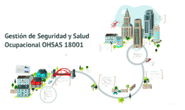 Copy of Gestión de Seguridad y Salud Ocupacional OHSAS 18001
