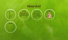 Copy of About Acid