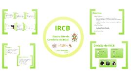 IRCB - Origens, Instituição, Objetivos e Séries