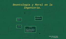 Deontolgía y Moral en la Ingeniería.