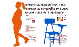 Copy of GRAVIDEZ NA ADOLESCÊNCIA: O QUE PERMEIRA AS CONCEPÇÕES DA EQ