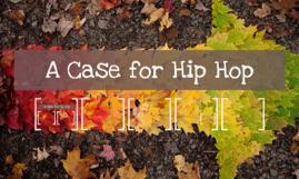 A Case for Hip Hop