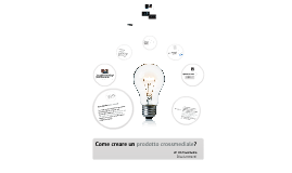 Come creare un prodotto crossmediale?