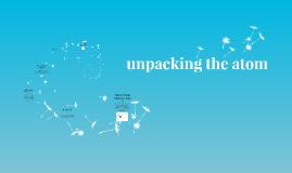 unpacking the atom
