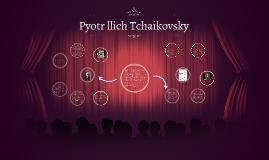 Pyotr llich Tchaikovsky
