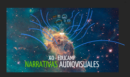 XO Educamp - Narrativas Audiovisuales