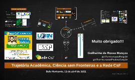 Trajetória Acadêmica, Ciência sem Fronteiras e a Rede CsF