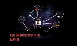 Copy of Case Scenarios: Grocery, Inc.