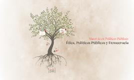 Ética, Políticas Públicas y Democracia