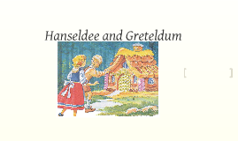 hanseldee and greteldum Chapter 7 hanseldee and greteldum 8/28/2015 0 comments this is a pretty loose category of novels, films, poetry, songs, television, and commercials with the possibility of newer or not invented electronic media no one has seen yet a problem seen in this is a list of canonical sources that is relevant even if others say it isn't.
