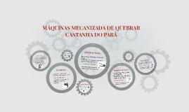 MÁQUINAS MECANIZADA DE QUEBRAR CASTANHA DO PARÁ