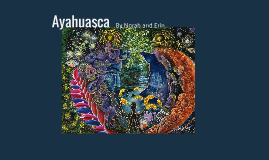 Substance Abuse Project - Ayahuasca