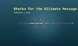 Khatko for the Ultimate Message
