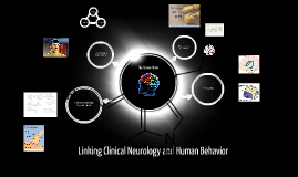 Linking Clinical Neurology and Human Behavior