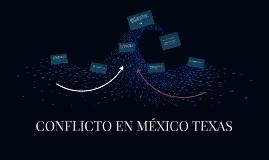CONFLICTO EN MÉXICO TEXAS