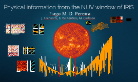 Physical information from the NUV window of IRIS -- Tiago M. D. Pereira