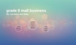 grade 8 mall business