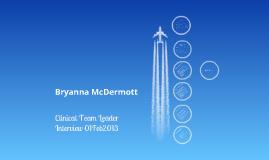 Clinical Team Leader Interview by Bryanna McDermott on Prezi