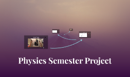 Physics Semester Project