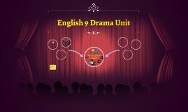 English 9 Drama Unit Notes