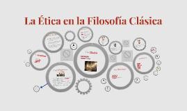 La Etica en la Filosofia Clasica
