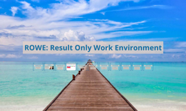 Copy of ROWE: Result Only Work Environment