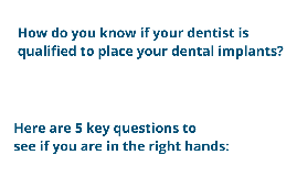 5 Questions to Qualify a Dentist for implant surgery