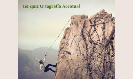 1er quiz Ortografía Acentual