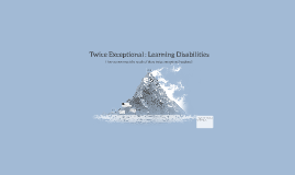 Twice Exceptional : Learning Diabilities