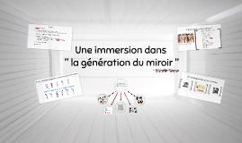 """Mon immersion dans """"la génération du miroir"""""""