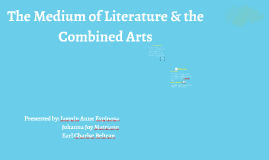The Medium of Literature & the Combined arts