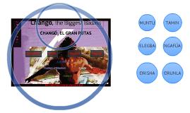 """""""CHANGÓ, EL GRAN PUTAS"""""""