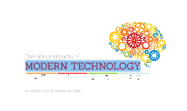 The Social Impacts of Modern Technology