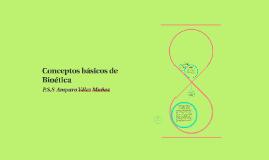Copy of Conceptos básicos de Bioética